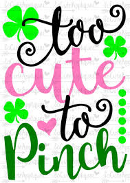 svg dxf eps cut file too cute to pinch st patrick day cut file