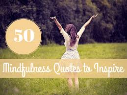 quotes about family judging 50 mindfulness quotes to inspire