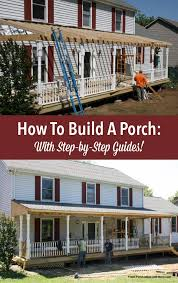 house with a porch how to build a porch build a front porch front porch addition