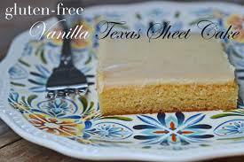 vanilla texas sheet cake great gluten free recipes for every