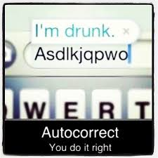 Autocorrect Meme - thanks autocorrect friday weekend tgif beer college flickr