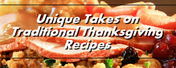 Traditional Thanksgiving Recipes Unique Takes On Traditional Thanksgiving Recipes B Jpg
