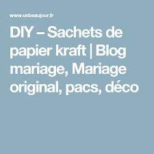 mariage pacs diy sachets de papier kraft papier kraft mariage original et pacs