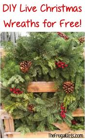 live christmas wreaths diy fresh christmas wreaths and garlands the frugal