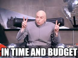 Dr Evil Meme - in time and budget dr evil meme on memegen
