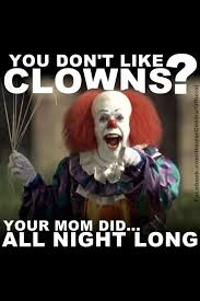 Creepy Clown Meme - 20 scary clown memes that ll haunt you at night sayingimages com