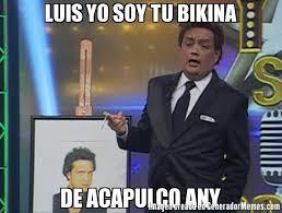 Luis Miguel Memes - luis yo soy tu bikina de acapulco any meme de luis miguel