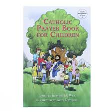 catholic prayer book for children the catholic company