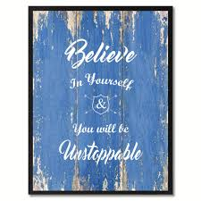 believe in yourself you will be unstoppable motivation quote