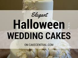 Halloween Wedding Cake by Elegant Halloween Wedding Cakes Cakecentral Com
