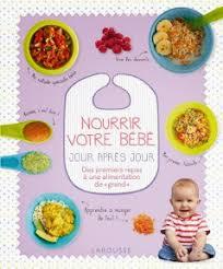 livre cuisine bébé nourrir votre bébé jour après jour livre éditions larousse cubes