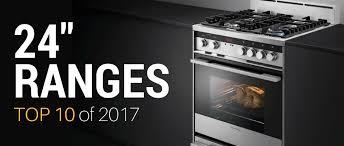 top ten kitchen appliances top ten 24 inch ranges of 2017 appliances connection