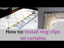How To Make Curtains Hang Straight How To Install Ring Clips On Curtains Youtube