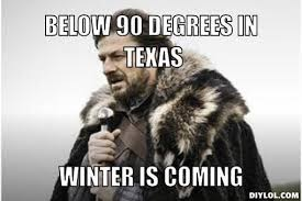 Texas Weather Meme - 14 signs it s winter and you re texan