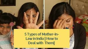 mother in law 5 types of indian mother in laws how to deal with them indian