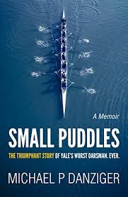 Yales Everywhere - small puddles the triumphant story of yale s worst oarsman ever