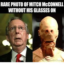 Mitch Mcconnell Meme - rare photo of mitch mcconnell without his glasses on eekin trump