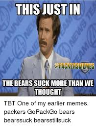 Bears Meme - this justin the bears suckmore than we thought tbt one of my