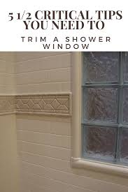 how to trim a shower window for style and durability