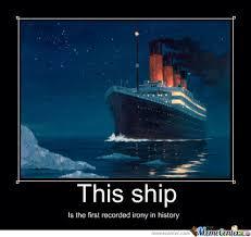 I Ship It Meme - unsinkable ship bitch please by ghostfire meme center