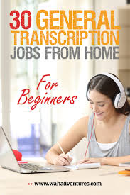 Companies With Work At Home 30 Best General Transcription Jobs From Home No Experience Required