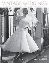 wedding dresses 300 the wedding dress 300 years of bridal fashions edwina ehrman
