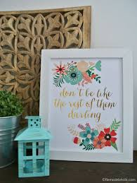 free printable art home decor remodelaholic new printable don t be like the rest of them darling