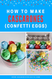 cascarones easter how to make cascarones confetti eggs eclectic
