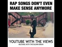 Meme Rap Songs - rap songs don t even make sense anymore youtube
