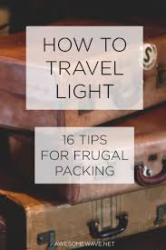 How To Travel Light How To Travel Light