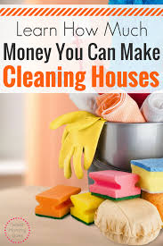 Cleaning For Lazy People Making Money Cleaning Houses Earnings Guide What Mommy Does