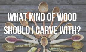 Wood Carving Techniques Tools by Whats The Best Wood For Carving Spoons Spoon Carving Tips With