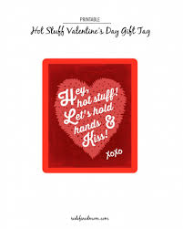 s day stuff diy hot stuff s day gift with free printable tag