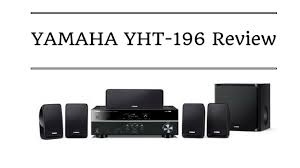 yamaha 5 1 home theater system yamaha yht 196 5 1ch home theatre review u0026 specifications
