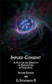 implied consent a play on the sanctity of human life by g