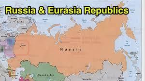 Map Of Eurasia Russia U0026 Eurasian Republics Youtube