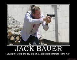 Jack Bauer Meme - un motivational posters jack bauer saving the world only takes 24