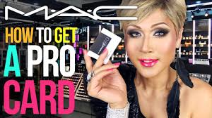 how to become a pro makeup artist how to get a mac pro card