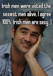 Sexy Man Meme - irish men were voted the sexiest men alive i agree 100 irish