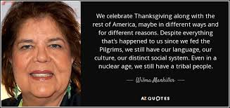 wilma mankiller quote we celebrate thanksgiving along with the