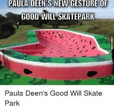 Paula Dean Memes - paula deenos new gesture of good will skatepark paula deen s good