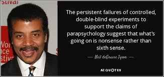 The Double Blind Job Neil Degrasse Tyson Quote The Persistent Failures Of Controlled