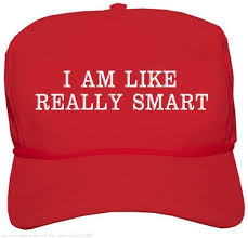 I Am Smart Meme - i am like really smart very stable genius know your meme