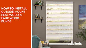 how to install outside mount wood and fauxwood blinds justblinds