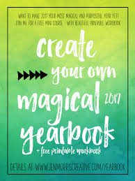 create your own yearbook free mini course create your own magical 2017 yearbook jen