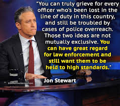 Law Enforcement Memes - jon stewart you can have great regard for law enforcement and