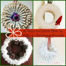 How To Make Wreaths 19 Ways To Learn How To Make A Christmas Wreath