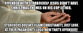 offended with starbucks jesus didn t have christmas themes on his