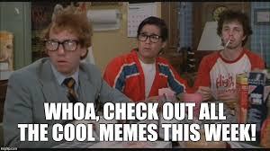 Nerds Meme - revenge of the nerds imgflip