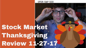 thanksgiving stock market analysis 11 27 17